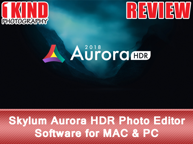 Skylum Aurora HDR Photo Editor for MAC and PC